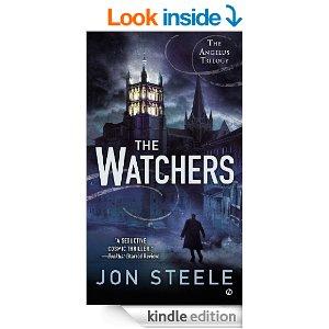 The Watchers: The Angelus Trilogy by Jon Steele