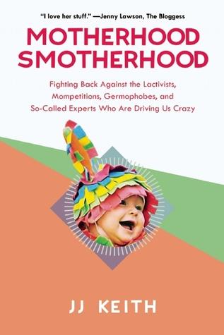 Motherhood Smotherhood - JJ Keith (cover)