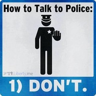 dont talk to the police.