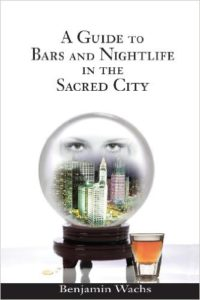 Guide to Bars and Nightlife in the Sacred City, A