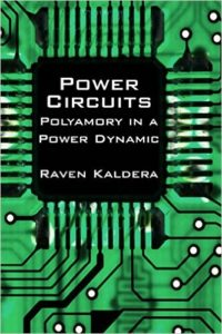 Power Circuits: Polyamory in a Power Dynamic by Raven Kaldera