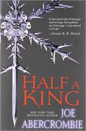 Half a King – Abercrombie with half the gore