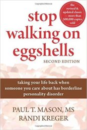 Stop Walking on Eggshells – regaining your sanity when someone in your life is a person with bpd