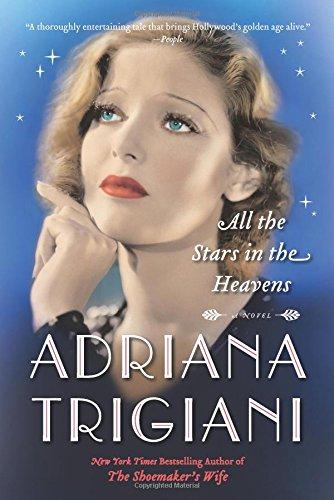 All the Stars in the Heavens, by Adriana Trigiani
