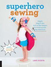 Superhero Sewing by Lane Huerta