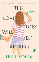 This Love Story Will Self-Destruct, by Leslie Cohen