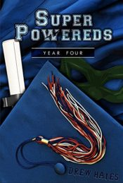 Super Powereds Year Four, by Drew Hayes