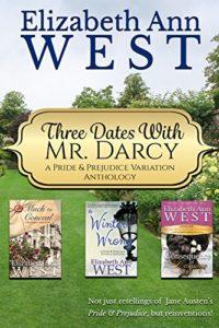 Three Dates with Mr  Darcy by Elizabeth Ann West