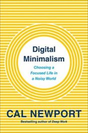 Digital Minimalism, by Cal Newport