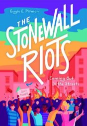 The Stonewall Riots: Coming Out in the Streets, by Gayle E. Pitman