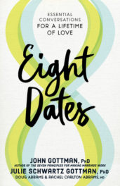 Eight Dates, by John Gottman, Julie Schwartz Gottman, Doug Abrams, and Rachel Carlton Abrams