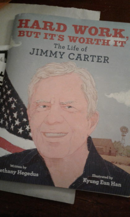 Hard Work, but It's Worth It: The Life of Jimmy Carter by ...