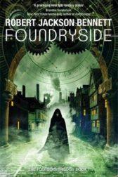Cover of Foundryside by Robert Jackson Bennett