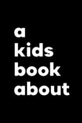 a kids book about... series