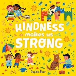 Words Kindness Makes Us Strong on cover of a yellow book w drawings of children doing nice things for each other
