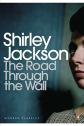 Shirley Jackson - The Road Through the Wall